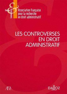 Les controverses en droit administratif - afda